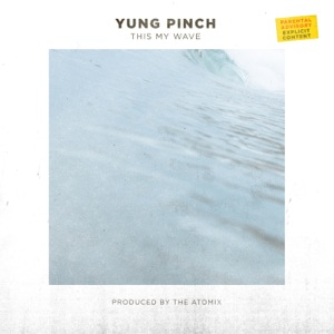 Yung Pinch - This My Wave