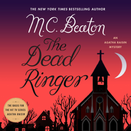 The Dead Ringer: The Agatha Raisin Mysteries, Book 29 (Unabridged) audiobook