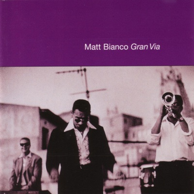 Gran Via +5 - Matt Bianco