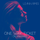 One Way Ticket (Re-Imagined) - LeAnn Rimes Cover Art