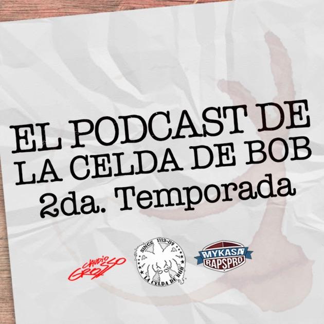La Celda De Bob   Temporada 2 by laceldadebob on Apple Podcasts