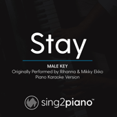 Stay (Male Key) Originally Performed by Rihanna & Mikky Ekko] [Piano Karaoke Version]