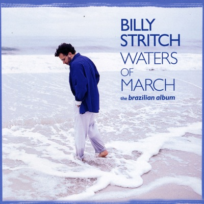 Waters of March: The Brazilian Album - Billy Stritch