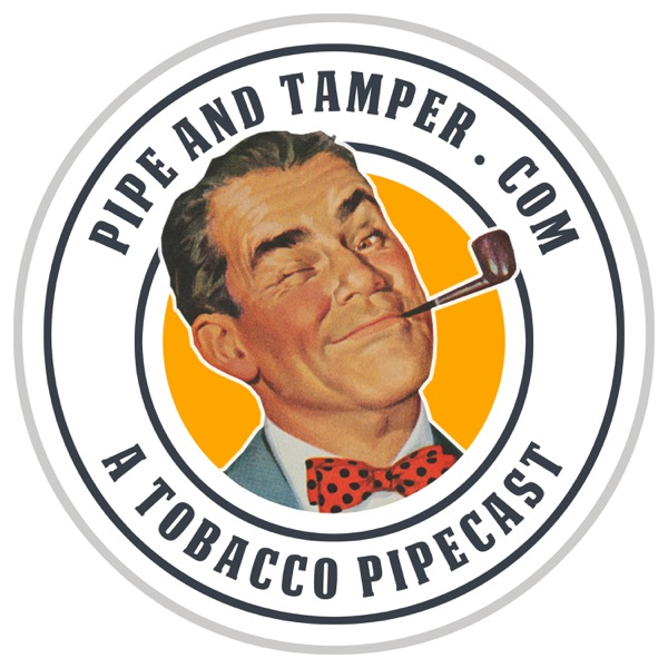 Pipe and Tamper - A Podcast for the Tobacco Pipe Enthusiast