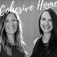 Cohesive Home Podcast : Minimalism | Families | Adventure | Intentional Living podcast