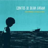 Filpo Ribeiro e a Feira do Rolo - Contos de Beira d'Água artwork