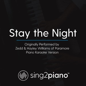 Sing2Piano - Stay the Night (Originally Performed by Zedd & Hayley Williams of Paramore)