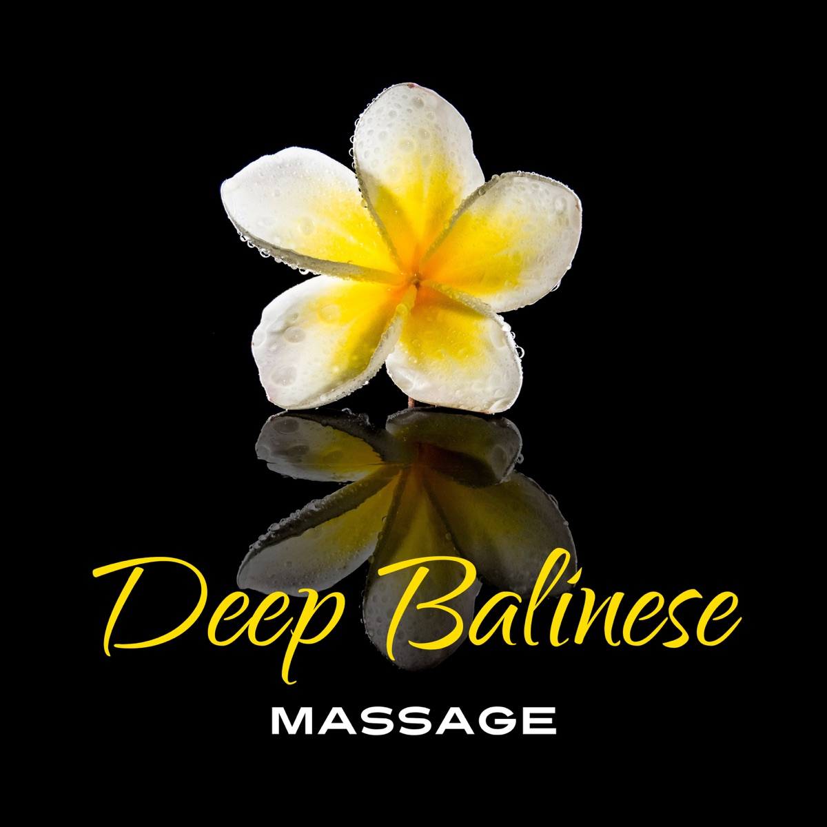 Deep Balinese Massage: 50 Oriental Tracks for Relaxation & Wellbeing