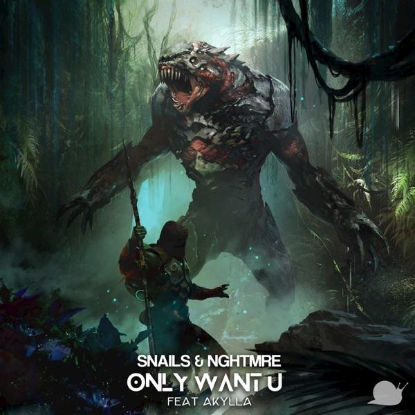 Only Want U (feat. Akylla) - Single