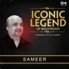 Iconic Legend of Bollywood: Sameer