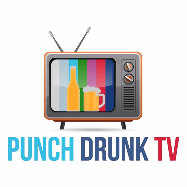 Punch Drunk TV 124: Revenge of The Virgin Bachelor