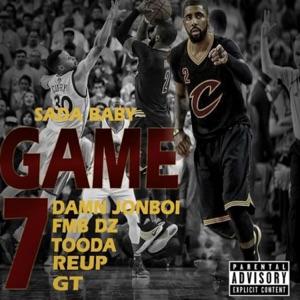 Sada Baby - Game 7 feat. Damn Jonboi, Fmb Dz, Tooda, Re Up & G.T.