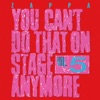 You Can't Do That On Stage Anymore, Vol. 5 (Live), Frank Zappa