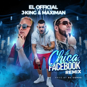 La Chica de Facebook (Remix) [feat. J-King & Maximan] - Single Mp3 Download