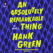 An Absolutely Remarkable Thing: A Novel (Unabridged)