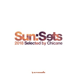 Chicane – Sun:Sets 2018 (Selected by Chicane) [iTunes Plus M4A] | iplusall.4fullz.com