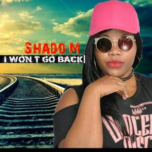Shado M - I Won't Go Back (Instrumental)