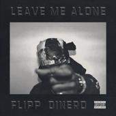 Leave Me Alone-Flipp Dinero