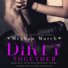 Meghan March - Dirty Together  artwork