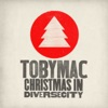 Christmas in Diverse City, TobyMac