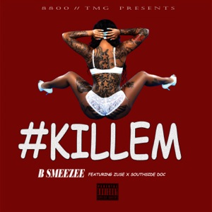Kill Em (feat. Zuse & Southside Doc) - Single Mp3 Download