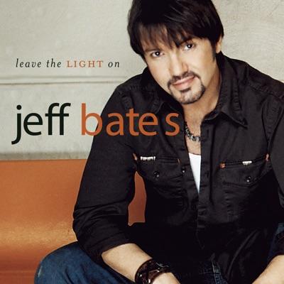 Leave the Light On - Jeff Bates