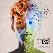 Djesse, Vol. 1 - Jacob Collier, Metropole Orchestra & Jules Buckley - Jacob Collier, Metropole Orchestra & Jules Buckley