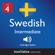 Innovative Language Learning, LLC - Learn Swedish - Level 4: Intermediate Swedish: Volume 1: Lessons 1-25