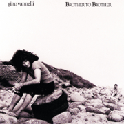 Brother to Brother - Gino Vannelli - Gino Vannelli