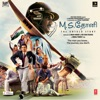 M.S.Dhoni - The Untold Story (Original Motion Picture Soundtrack)