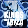 Kings of IBIZA, Vol. 1 (25 House Anthems)