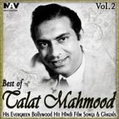 Best of Talat Mahmood: His Evergreen Bollywood Hit Hindi Film Songs & Ghazals, Vol. 2