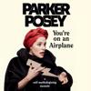 Parker Posey - You're on an Airplane: A Self-Mythologizing Memoir (Unabridged) artwork