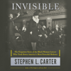 Invisible: The Forgotten Story of the Black Woman Lawyer Who Took Down America's Most Powerful Mobster (Unabridged) - Stephen L. Carter