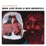Iron & Wine & Ben Bridwell - This Must Be the Place
