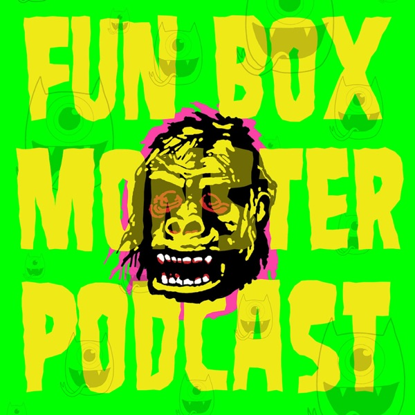 Fun Box Monster Podcast