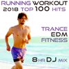 Running Workout 2018 Top 100 Hits Trance EDM Fitness 8 Hr DJ Mix - Workout Electronica & Running Trance