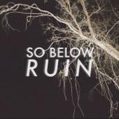 So Below - Ruin