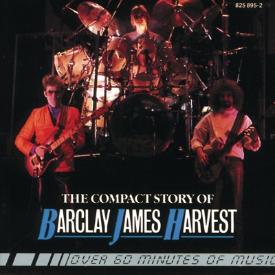The Compact Story of Barclay James Harvest - Barclay James Harvest