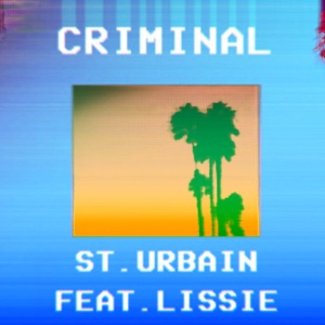 Criminal (feat. Lissie) - Single Mp3 Download