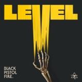 """The album art for """"Level - Single"""" by Black Pistol Fire"""