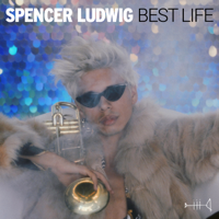 Spencer Ludwig - Best Life