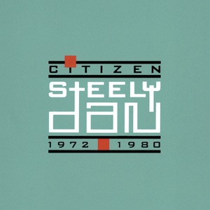 Citizen Steely Dan 1972-1980