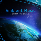 Ambient Music (Earth to Space)