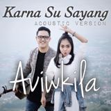 Karna Su Sayang (Acoustic Version) - AVIWKILA