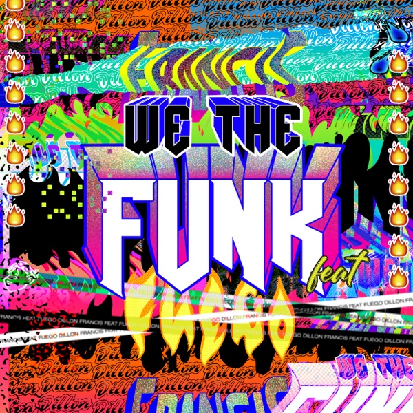Dillon Francis mit We The Funk (feat. Fuego)