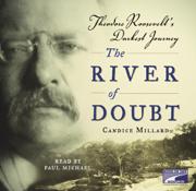 The River of Doubt: Theodore Roosevelt's Darkest Journey (Unabridged)