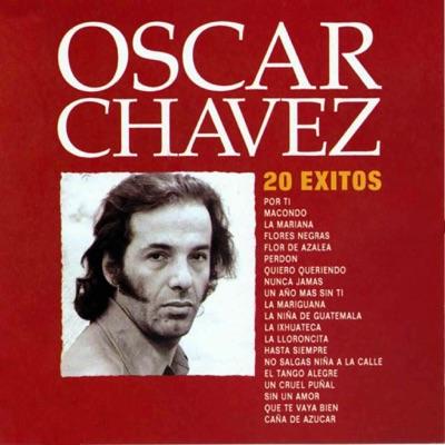 20 Éxitos - Óscar Chávez