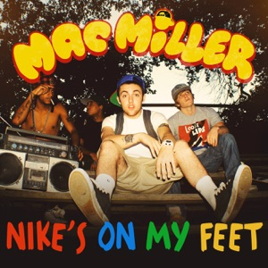 Nike's on My Feet - Single Mp3 Download