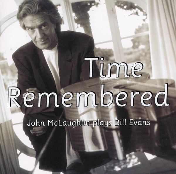 Time Remembered - John McLaughlin Plays Bill Evans